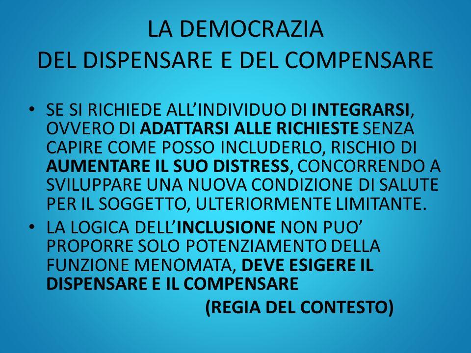 LA DEMOCRAZIA DEL DISPENSARE E DEL COMPENSARE