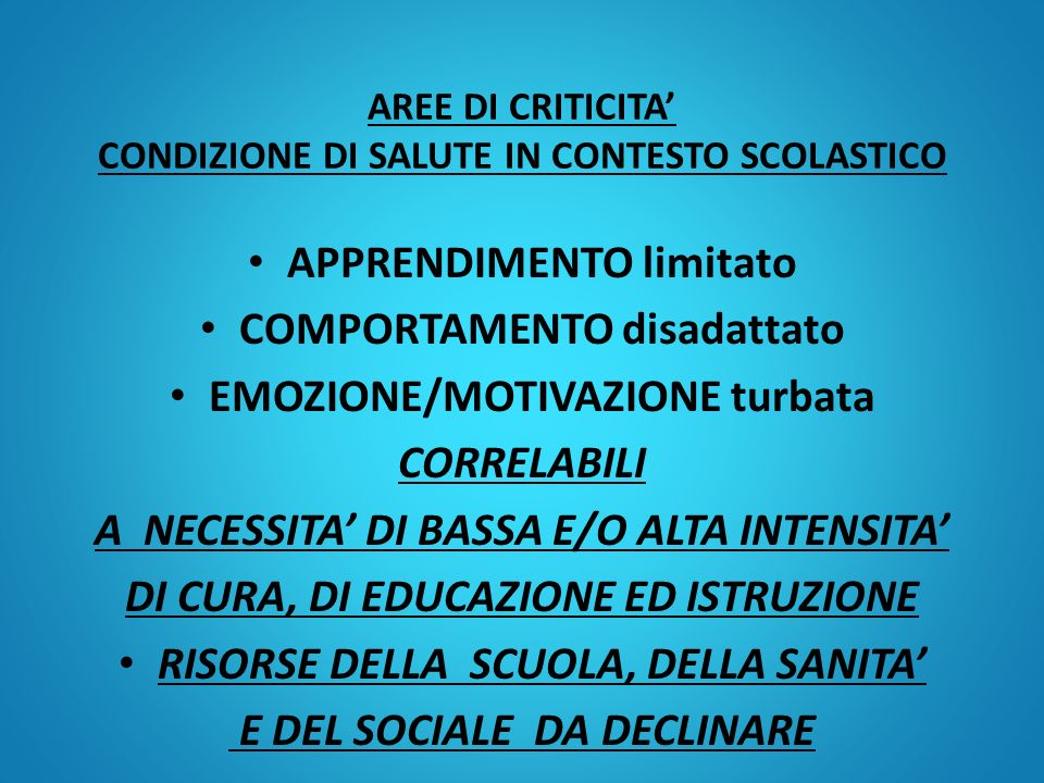 AREE DI CRITICITA' CONDIZIONE DI SALUTE IN CONTESTO SCOLASTICO