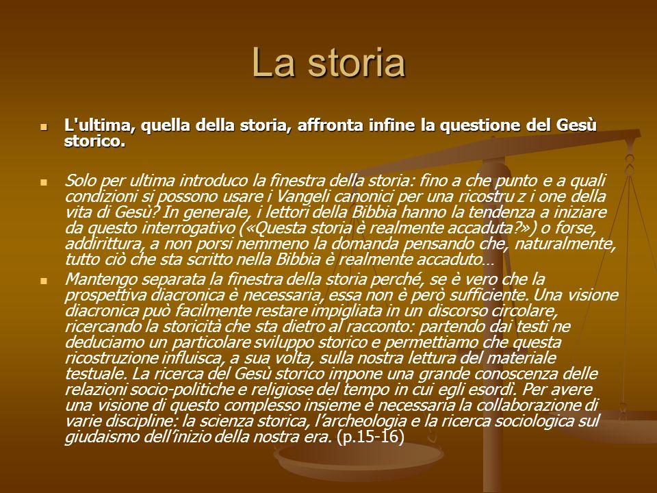 La storia L ultima, quella della storia, affronta infine la questione del Gesù storico.