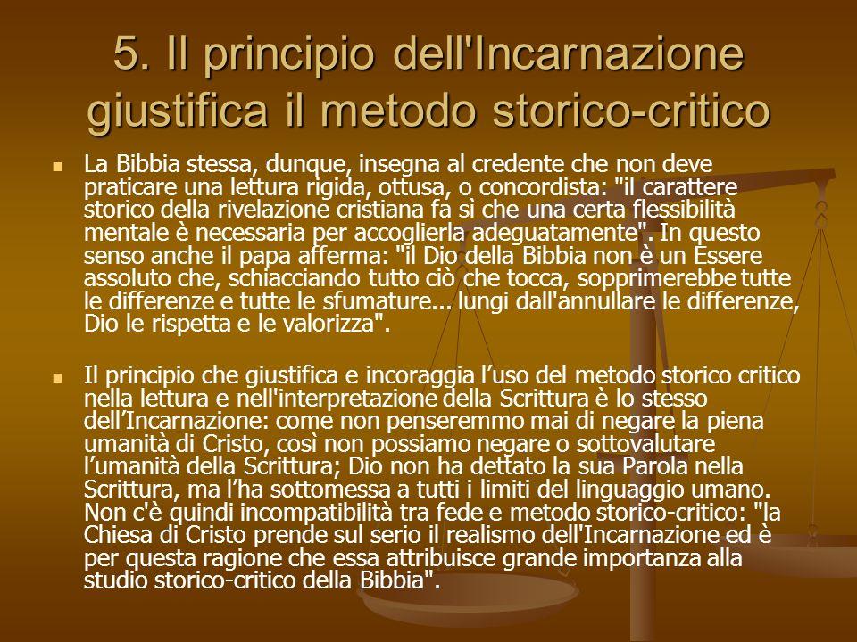 5. Il principio dell Incarnazione giustifica il metodo storico-critico