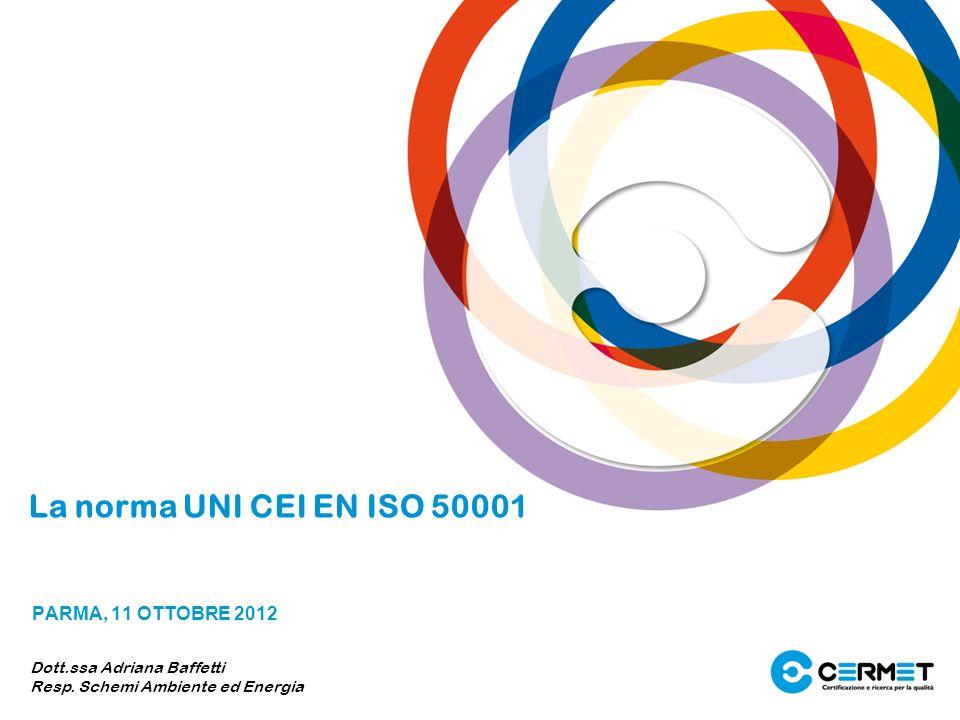 La norma UNI CEI EN ISO 50001 PARMA, 11 OTTOBRE 2012