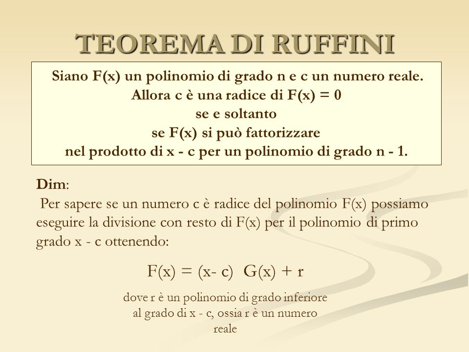 TEOREMA DI RUFFINI F(x) = (x- c) G(x) + r