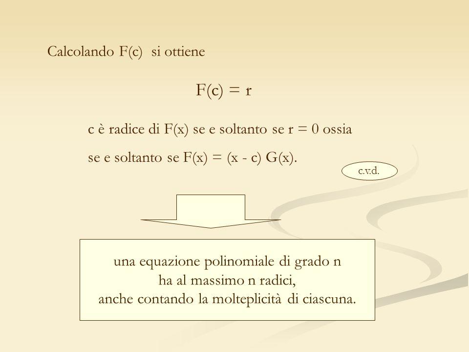 F(c) = r Calcolando F(c) si ottiene