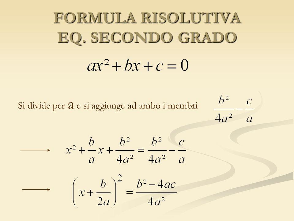FORMULA RISOLUTIVA EQ. SECONDO GRADO