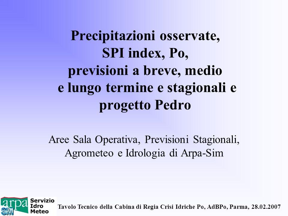 Precipitazioni osservate, SPI index, Po, previsioni a breve, medio e lungo termine e stagionali e progetto Pedro