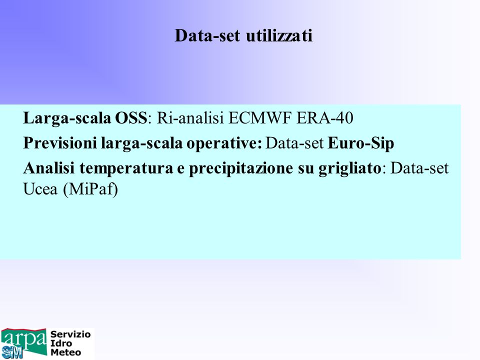Data-set utilizzati Larga-scala OSS: Ri-analisi ECMWF ERA-40