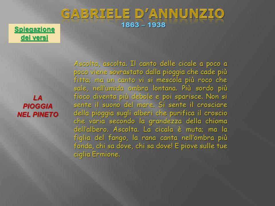 GABRIELE D'ANNUNZIO 1863 – 1938 Spiegazione dei versi