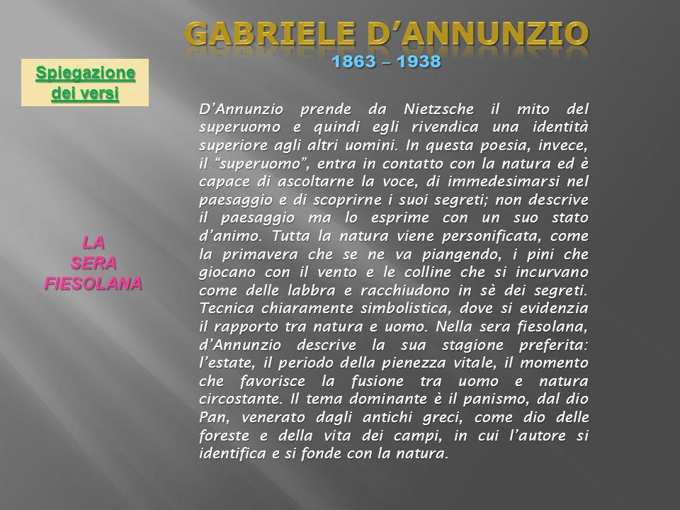 GABRIELE D'ANNUNZIO 1863 – 1938 Spiegazione dei versi LA SERA
