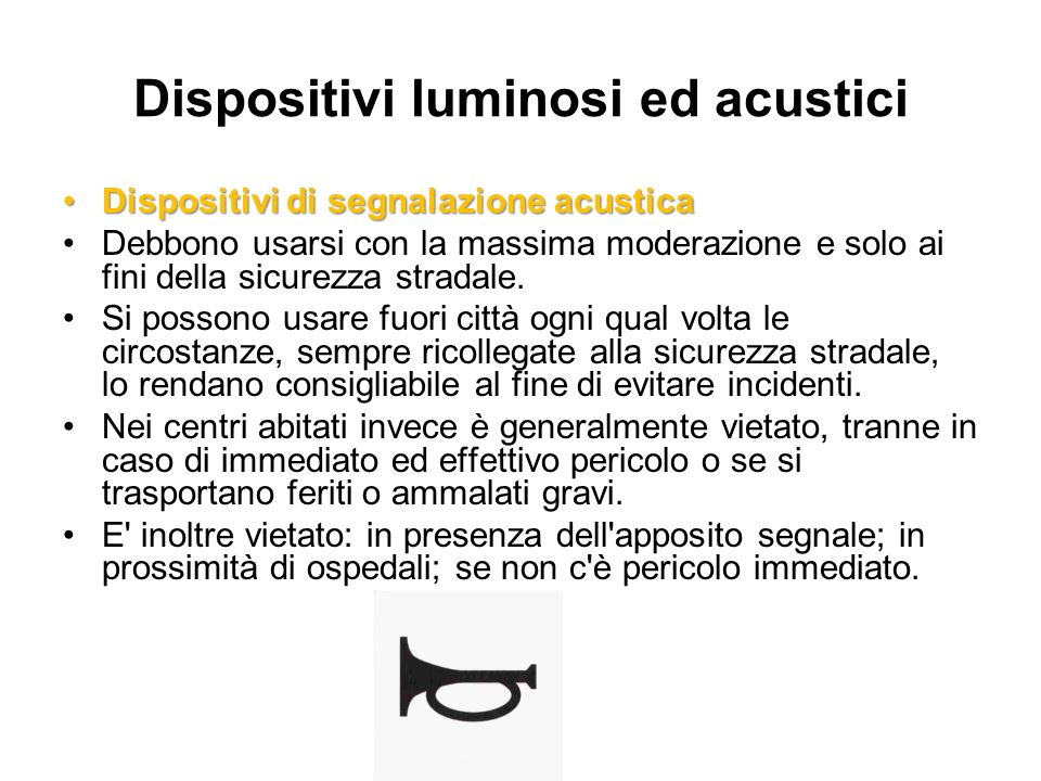 Dispositivi luminosi ed acustici