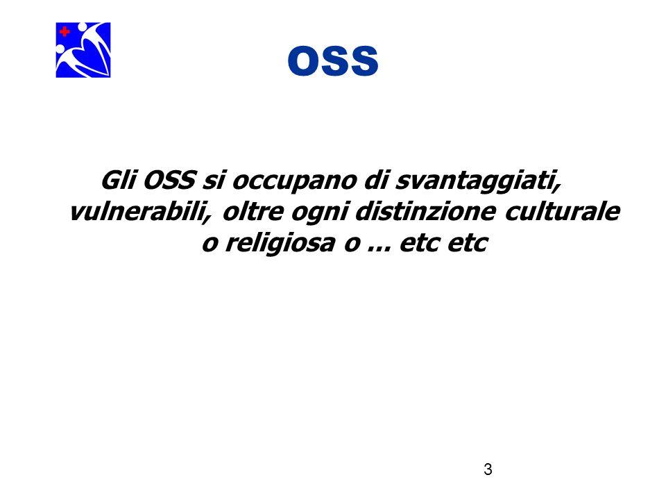 OSS Gli OSS si occupano di svantaggiati, vulnerabili, oltre ogni distinzione culturale o religiosa o ...