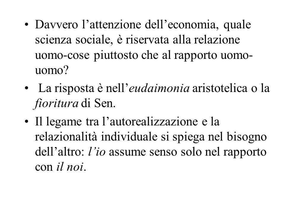 Davvero l'attenzione dell'economia, quale scienza sociale, è riservata alla relazione uomo-cose piuttosto che al rapporto uomo-uomo