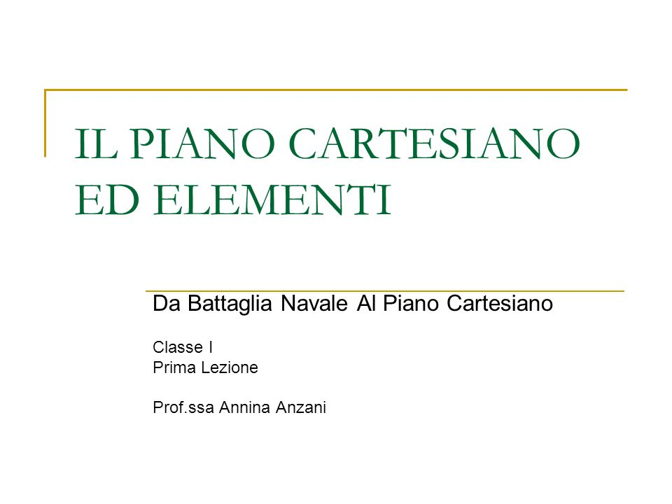 IL PIANO CARTESIANO ED ELEMENTI