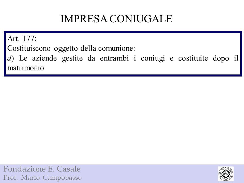 IMPRESA CONIUGALE Art. 177: Costituiscono oggetto della comunione: