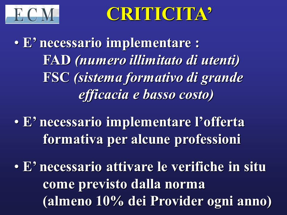 CRITICITA' E' necessario implementare :
