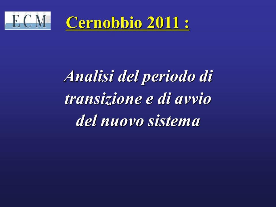 Cernobbio 2011 : Analisi del periodo di transizione e di avvio del nuovo sistema