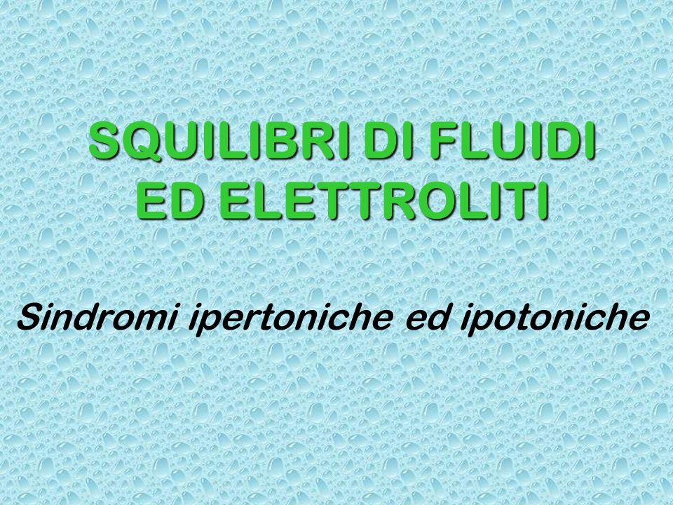 SQUILIBRI DI FLUIDI ED ELETTROLITI