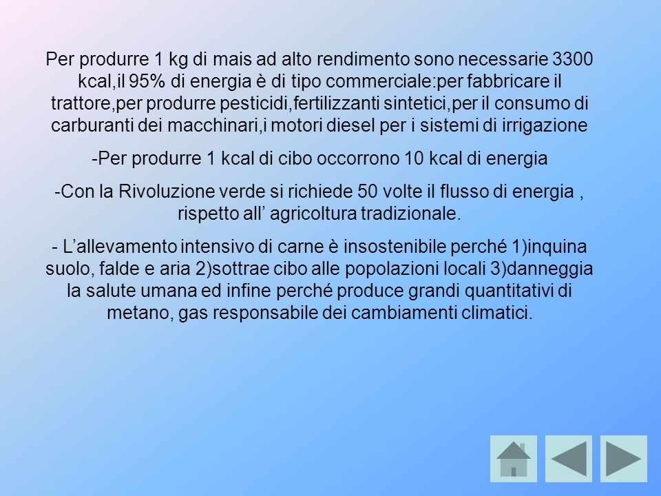 -Per produrre 1 kcal di cibo occorrono 10 kcal di energia