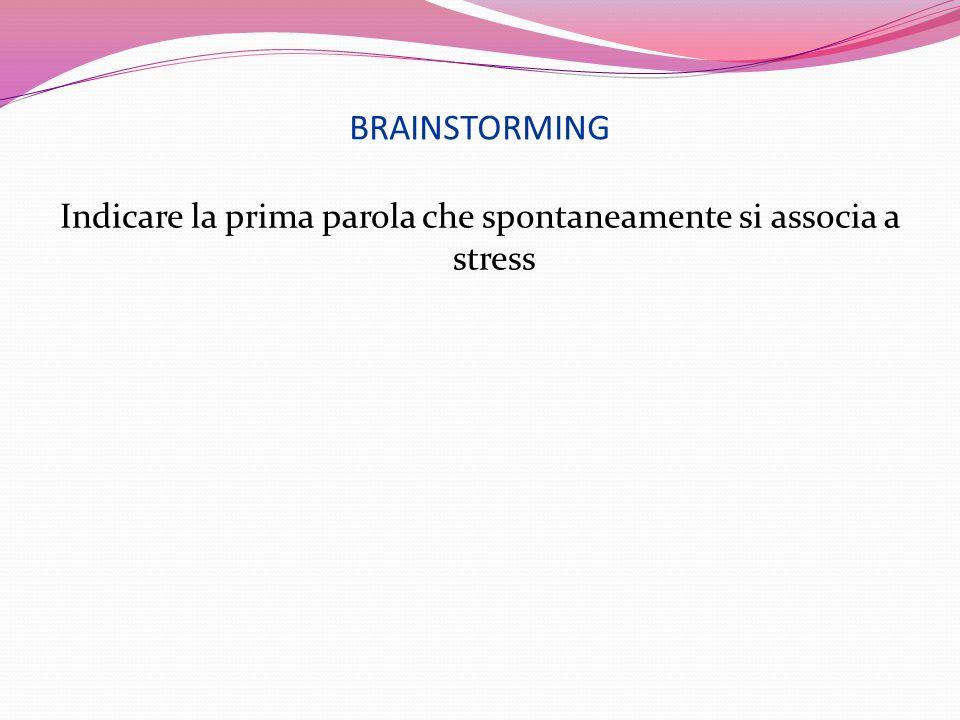 Indicare la prima parola che spontaneamente si associa a stress