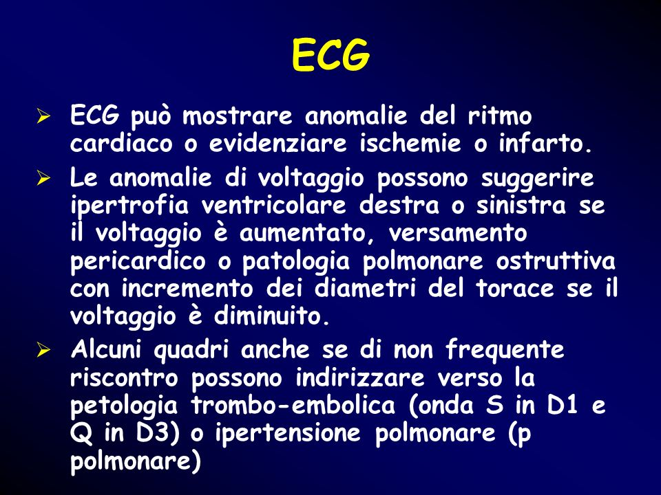 ECGECG può mostrare anomalie del ritmo cardiaco o evidenziare ischemie o infarto.