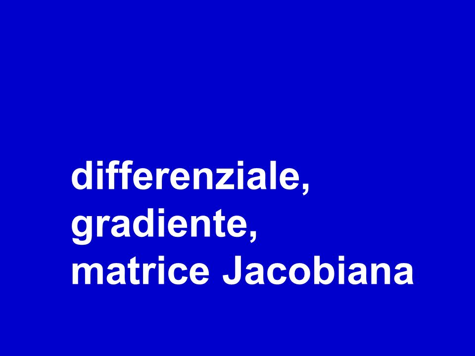 titolo differenziale, gradiente, matrice Jacobiana