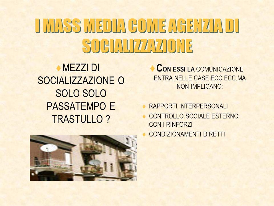 I MASS MEDIA COME AGENZIA DI SOCIALIZZAZIONE