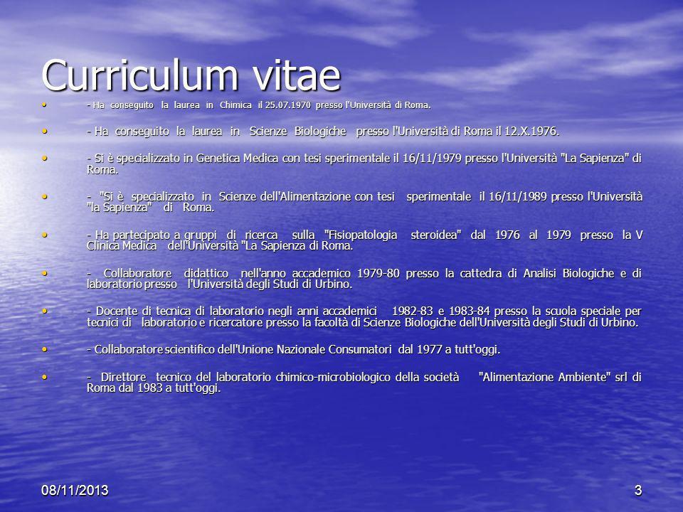 Curriculum vitae - Ha conseguito la laurea in Chimica il 25.07.1970 presso l Università di Roma.