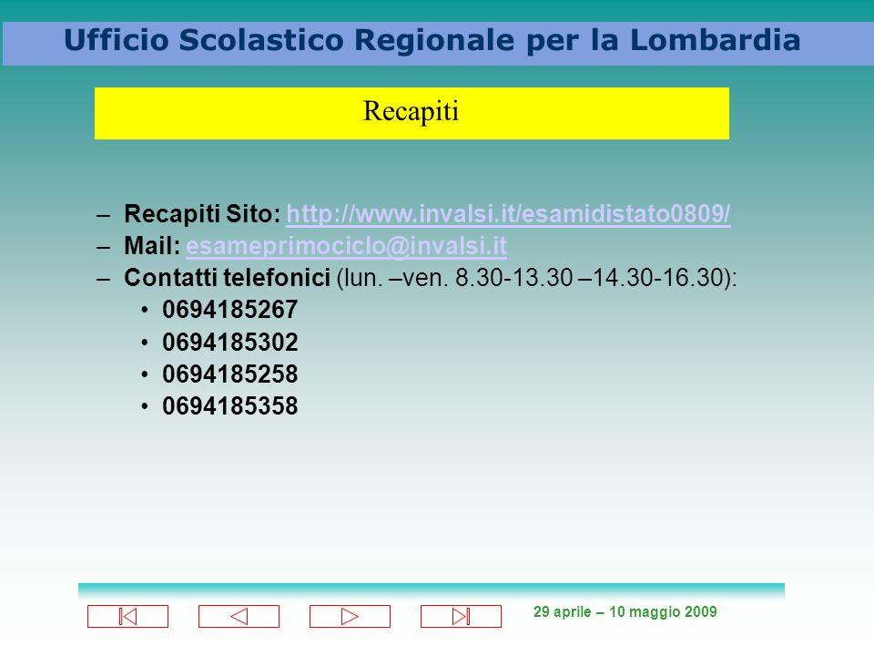 Recapiti Recapiti Sito: http://www.invalsi.it/esamidistato0809/