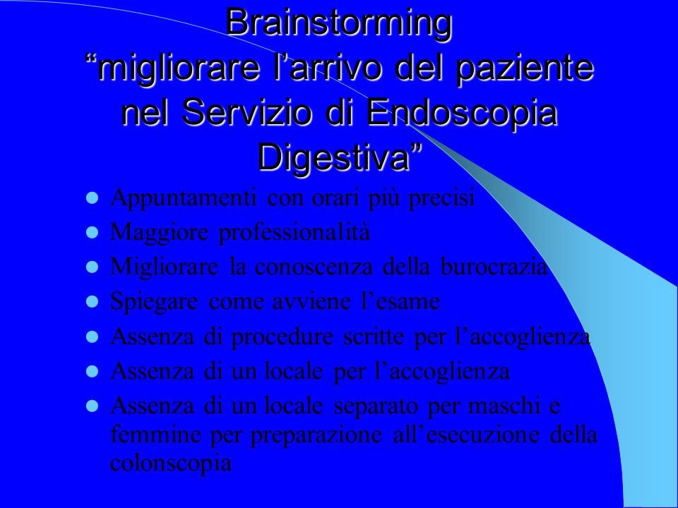 Brainstorming migliorare l'arrivo del paziente nel Servizio di Endoscopia Digestiva