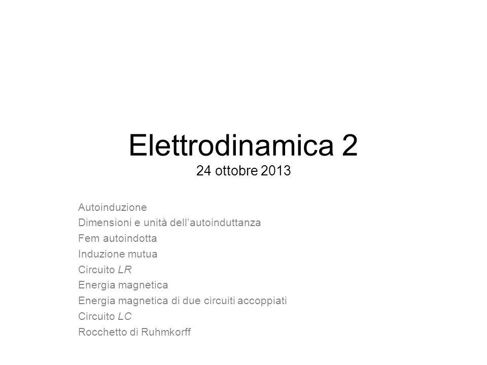 Elettrodinamica 2 24 ottobre 2013