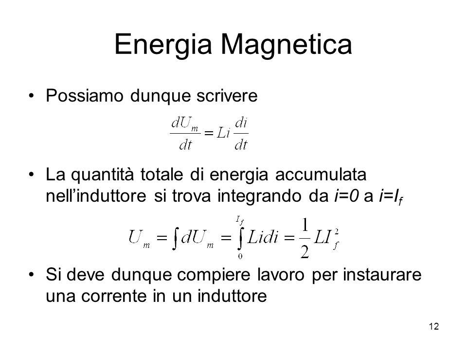 Energia Magnetica Possiamo dunque scrivere