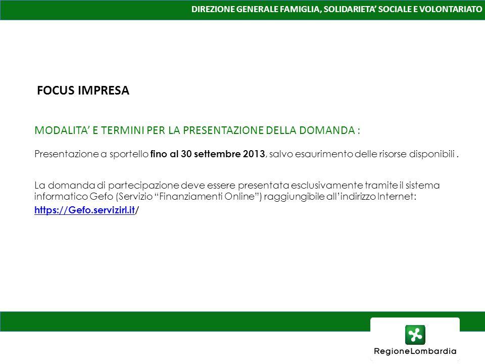 MODALITA' E TERMINI PER LA PRESENTAZIONE DELLA DOMANDA :