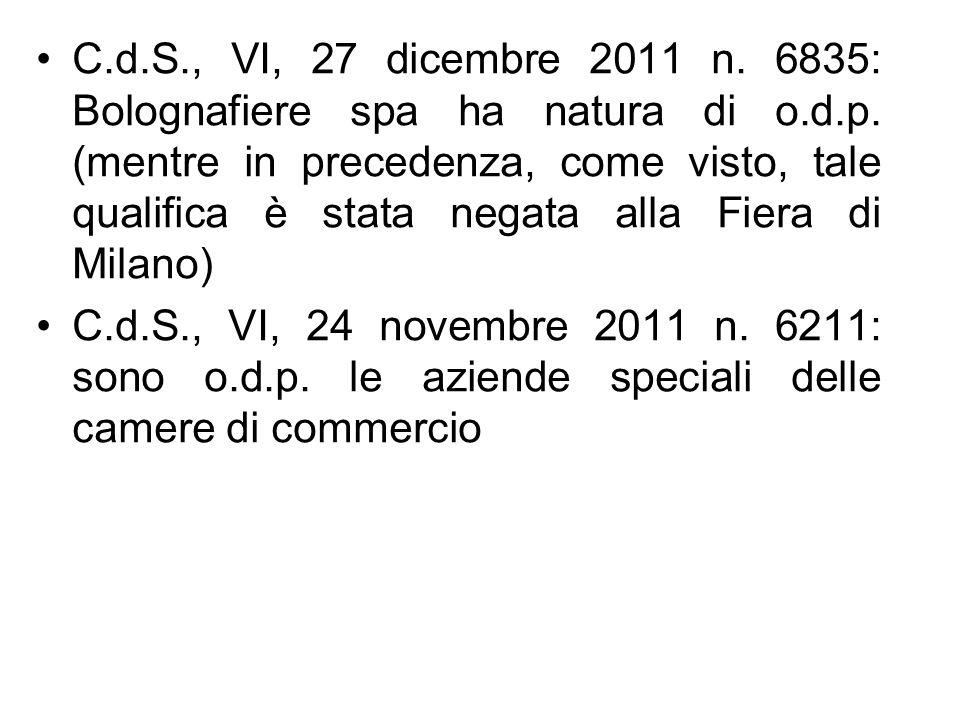 C.d.S., VI, 27 dicembre 2011 n. 6835: Bolognafiere spa ha natura di o.d.p. (mentre in precedenza, come visto, tale qualifica è stata negata alla Fiera di Milano)