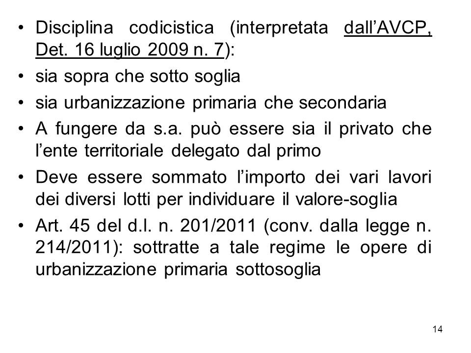 Disciplina codicistica (interpretata dall'AVCP, Det. 16 luglio 2009 n