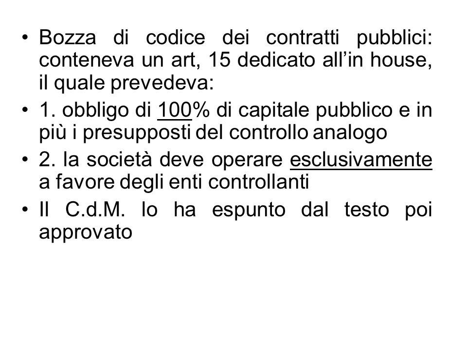 Bozza di codice dei contratti pubblici: conteneva un art, 15 dedicato all'in house, il quale prevedeva: