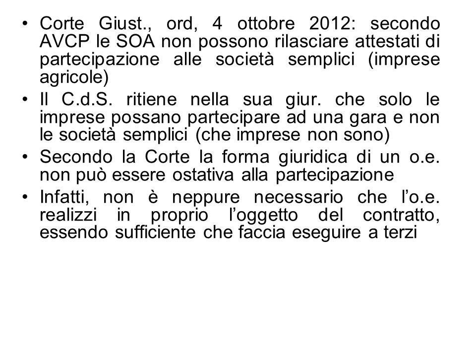 Corte Giust., ord, 4 ottobre 2012: secondo AVCP le SOA non possono rilasciare attestati di partecipazione alle società semplici (imprese agricole)