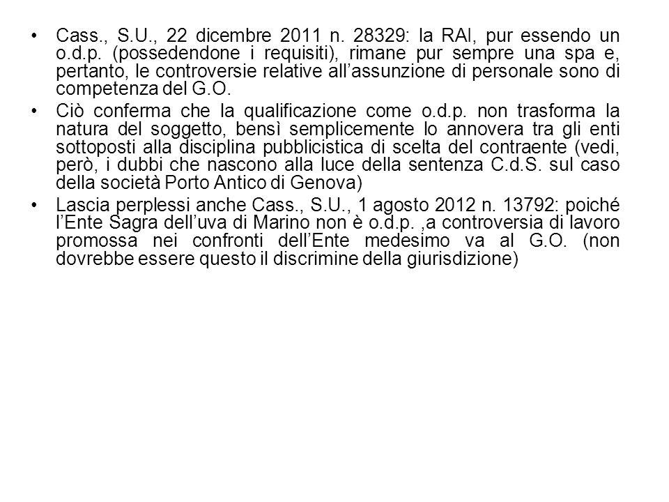 Cass. , S. U. , 22 dicembre 2011 n. 28329: la RAI, pur essendo un o. d