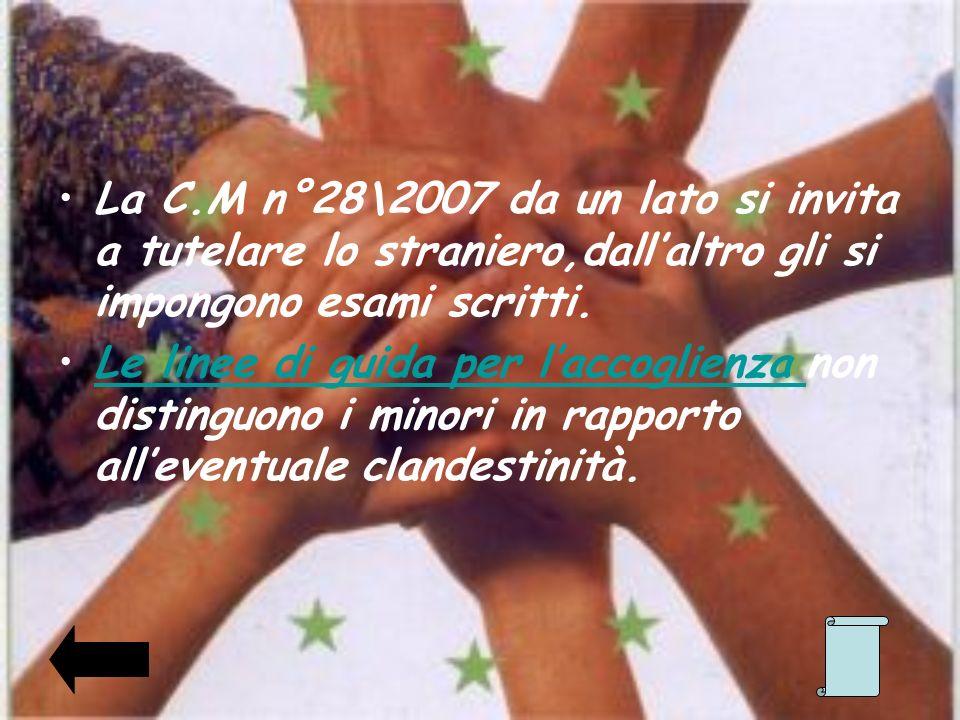 La C.M n°28\2007 da un lato si invita a tutelare lo straniero,dall'altro gli si impongono esami scritti.