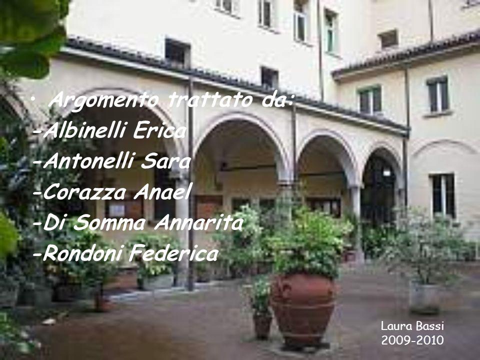 Argomento trattato da: -Albinelli Erica -Antonelli Sara -Corazza Anael