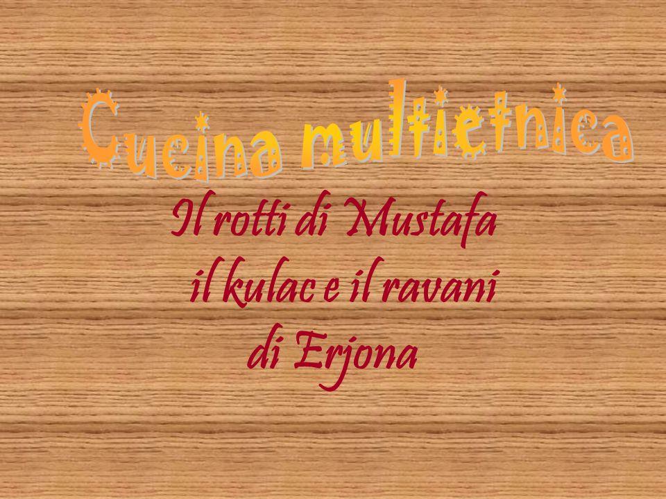 Il rotti di Mustafa il kulac e il ravani di Erjona