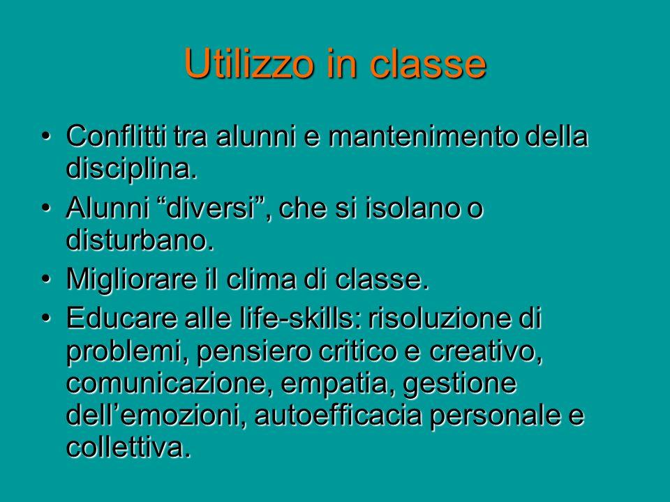 Utilizzo in classe Conflitti tra alunni e mantenimento della disciplina. Alunni diversi , che si isolano o disturbano.