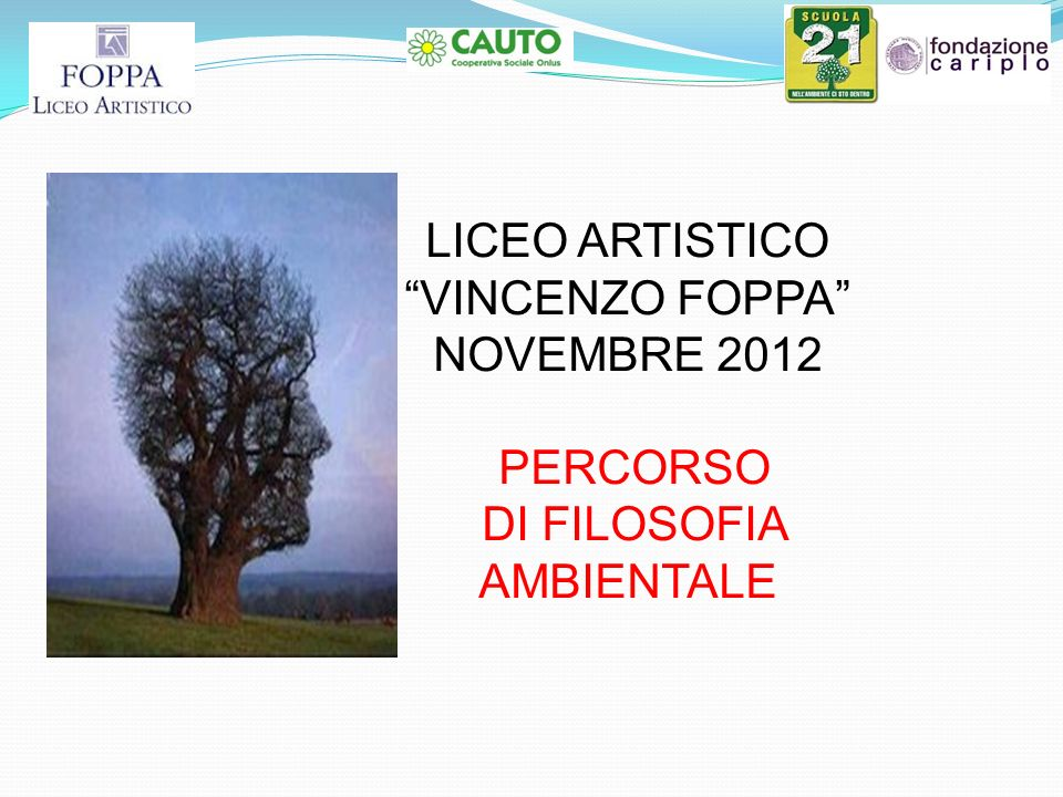 LICEO ARTISTICO VINCENZO FOPPA NOVEMBRE 2012 PERCORSO