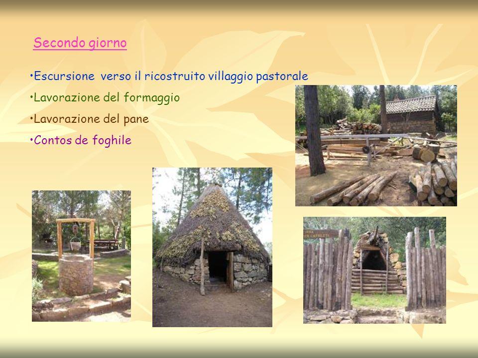 Secondo giorno Escursione verso il ricostruito villaggio pastorale