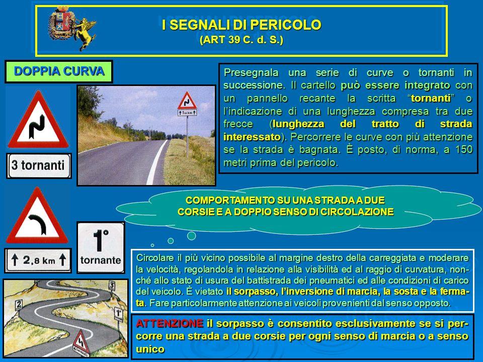 I SEGNALI DI PERICOLO (ART 39 C. d. S.)