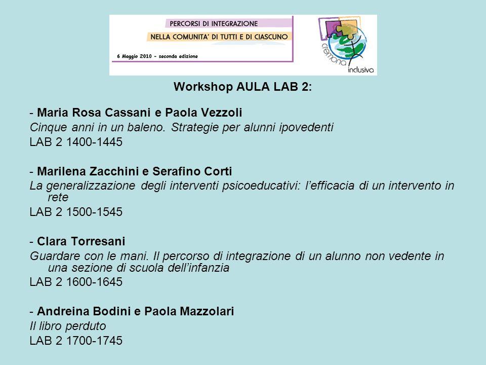 Workshop AULA LAB 2: - Maria Rosa Cassani e Paola Vezzoli. Cinque anni in un baleno. Strategie per alunni ipovedenti.
