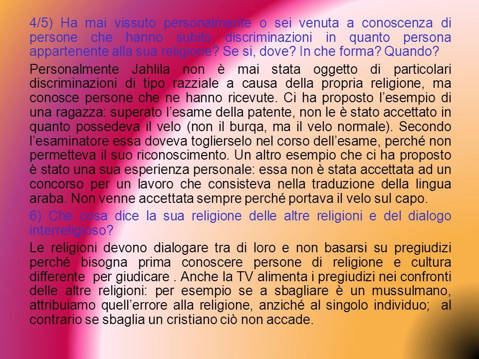 4/5) Ha mai vissuto personalmente o sei venuta a conoscenza di persone che hanno subito discriminazioni in quanto persona appartenente alla sua religione.