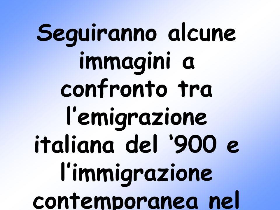 Seguiranno alcune immagini a confronto tra l'emigrazione italiana del '900 e l'immigrazione contemporanea nel nostro Paese.