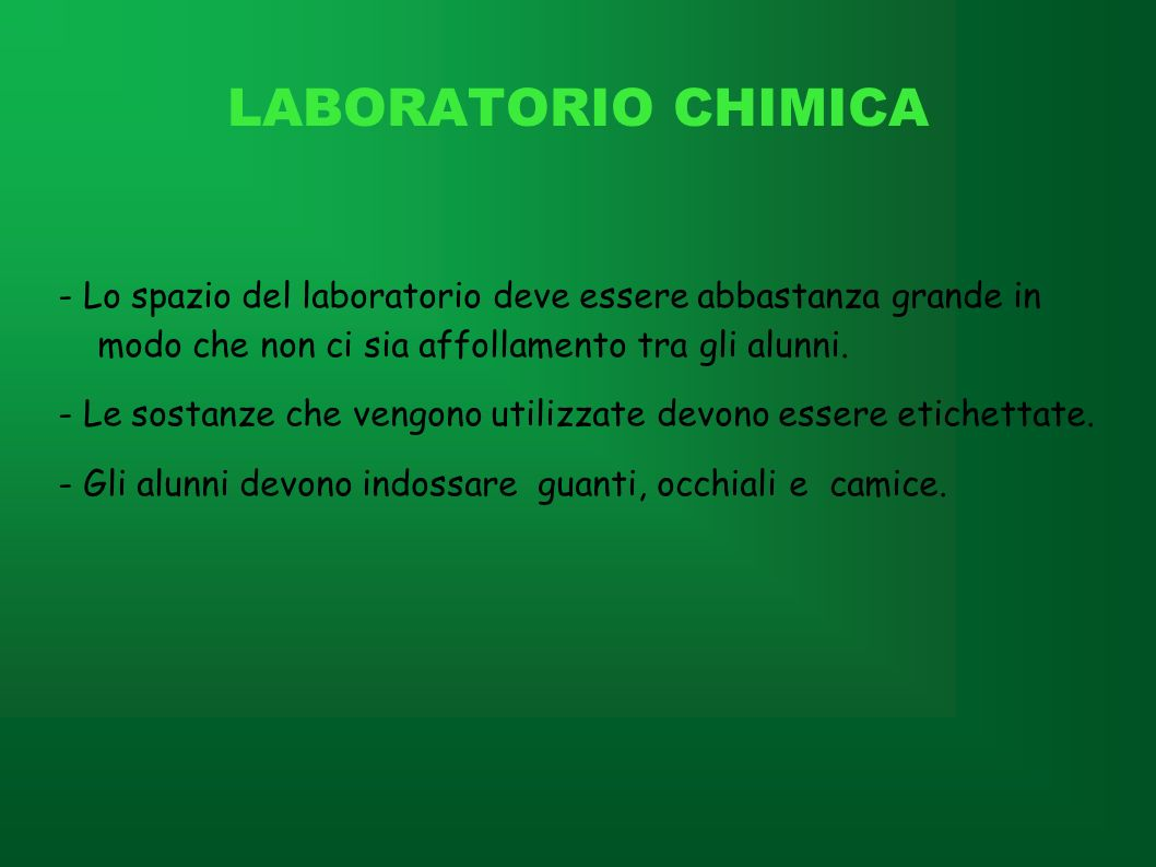 LABORATORIO CHIMICA - Lo spazio del laboratorio deve essere abbastanza grande in modo che non ci sia affollamento tra gli alunni.