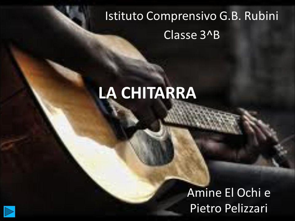 LA CHITARRA Istituto Comprensivo G.B. Rubini Classe 3^B