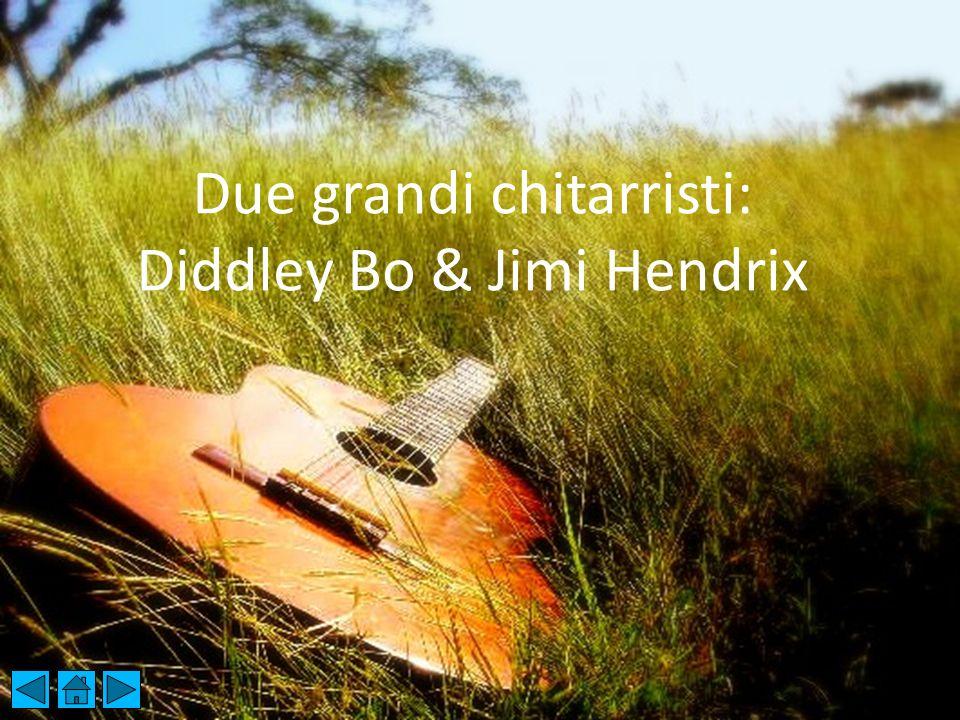 Due grandi chitarristi: Diddley Bo & Jimi Hendrix