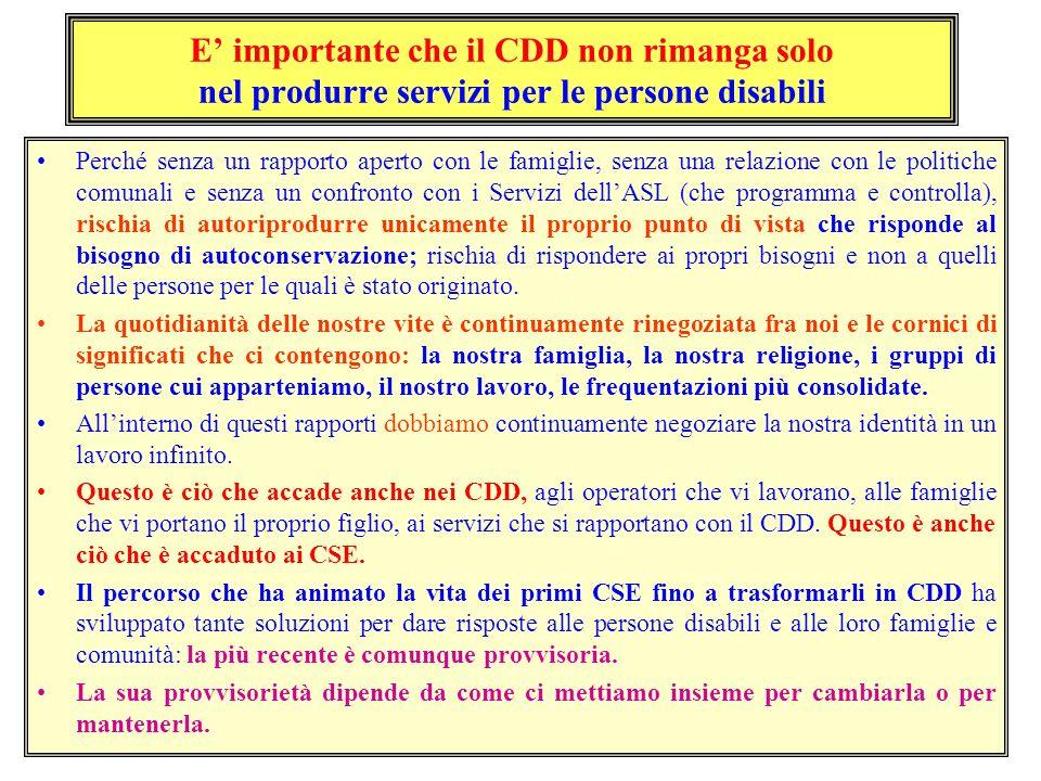 E' importante che il CDD non rimanga solo nel produrre servizi per le persone disabili